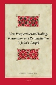 New Perspectives on Healing, Restoration and Reconciliation in John's Gospel