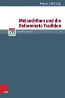 Melanchton und die Reformierte Tradition