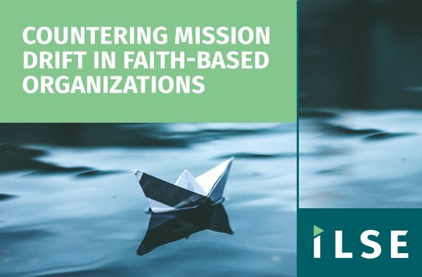 Countering Mission Drift in Faith-based Organizations